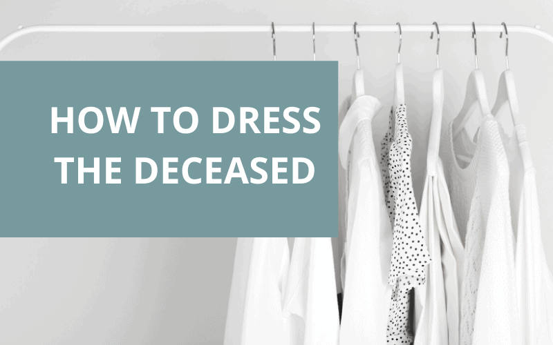 how to dress the deceased