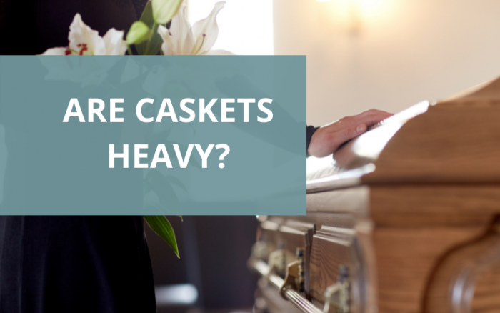 How Much Does A Casket Weigh